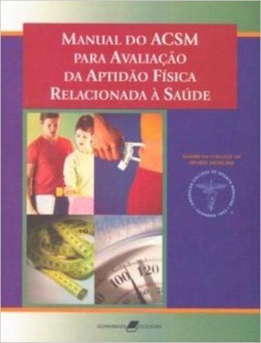 Manual ACSM Para Avaliação Da Aptidão Física Relacionada À Saúde