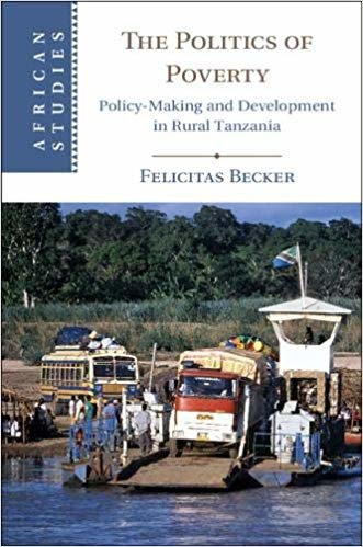 The Politics of Poverty: Policy-Making and Development in Rural Tanzania (African Studies)