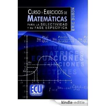 Curso y ejercicios de matemáticas para la Selectividad y su fase específica (Spanish Edition) [Kindle-editie]