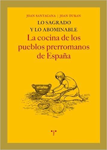 Lo sagrado y lo abominable : la cocina de los pueblos prerromanos de España