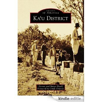 Ka'u District (Images of America) (English Edition) [Kindle-editie]