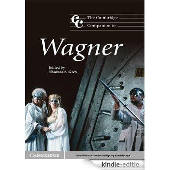 The Cambridge Companion to Wagner (Cambridge Companions to Music) [Kindle-editie]