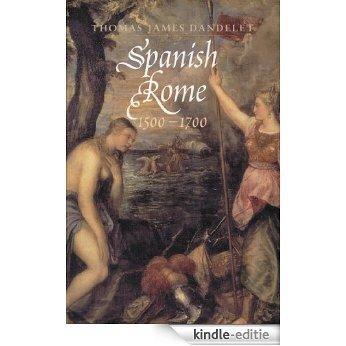 Spanish Rome, 1500-1700 [Kindle-editie]