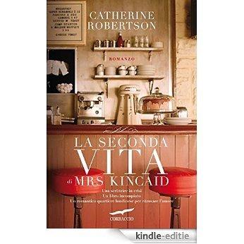 La seconda vita di Mrs Kincaid (Grandi Romanzi Corbaccio) [Kindle-editie]