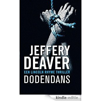 Dodendans (Lincoln Rhyme-serie) [Kindle-editie]