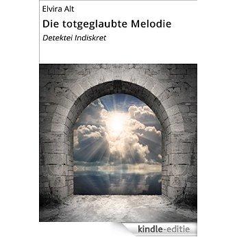 Die totgeglaubte Melodie: Detektei Indiskret [Kindle-editie]