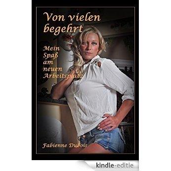 Von vielen begehrt - Mein Spaß am neuen Arbeitsplatz: Eine erotische Geschichte von Fabinne Dubois (German Edition) [Kindle-editie]