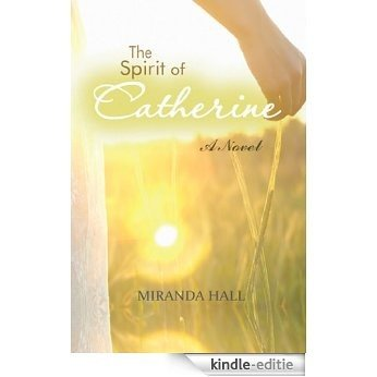 The Spirit of Catherine (English Edition) [Kindle-editie]