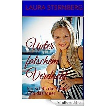 Unter falschem Verdacht: Ein Schiff, die Liebe und das Meer (German Edition) [Kindle-editie]