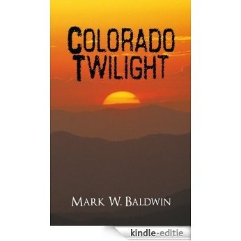 Colorado Twilight (English Edition) [Kindle-editie]