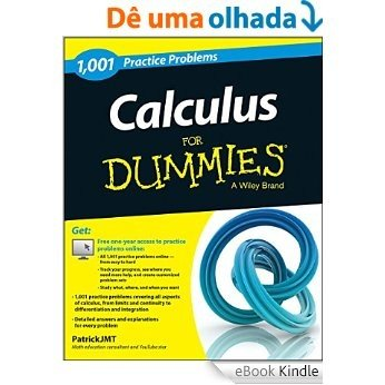 Calculus: 1,001 Practice Problems For Dummies (+ Free Online Practice) [eBook Kindle]