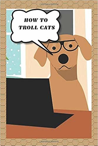 How to troll cats: Notebook  Paper in a line 120 pages.For people with a sense of humor.     Funny and original.A great gift idea.
