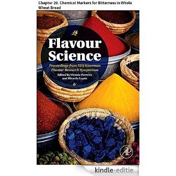 Flavour Science: Chapter 20. Chemical Markers for Bitterness in Whole Wheat Bread [Kindle-editie]