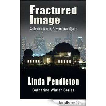 Fractured Image:  Catherine Winter, Private Investigator (Catherine Winter Series Book 2) (English Edition) [Kindle-editie]