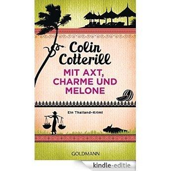 Mit Axt, Charme und Melone - Jimm Juree 3: Ein Thailand-Krimi (Die Jimm Juree-Romane) (German Edition) [Kindle-editie]