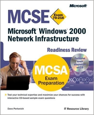 MCSE Microsoft  Windows  2000 Network Infrastructure Readiness Review; Exam 70-216 (MCSE Readiness Review)