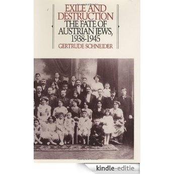 Exile and Destruction: The Fate of Austrian Jews, 1938-1945: Fate of Austrian Jews, 1938-45 (Greenwood Press Events That Changed) [Kindle-editie]