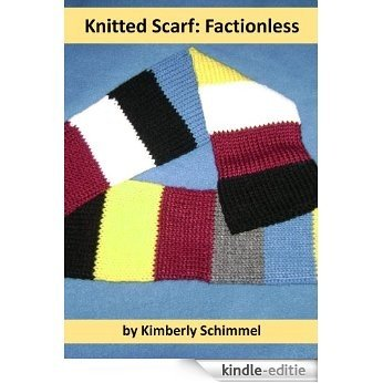 Knitted Scarf: Factionless: A FiberFrau Pattern (English Edition) [Kindle-editie]