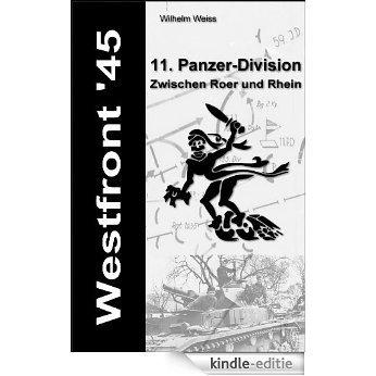 Westfront' 45 - 11. Panzer-Division - Zwischen Roer und Rhein (German Edition) [Kindle-editie]