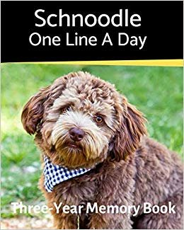 Schnoodle - One Line a Day: A Three-Year Memory Book to Track Your Dog's Growth (A Memory a Day for Dogs)