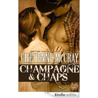 Champagne and Chaps (Rough and Ready Book 3) (English Edition) [Kindle-editie]