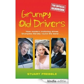 Grumpy Old Drivers: The Official Handbook (English Edition) [Kindle-editie]