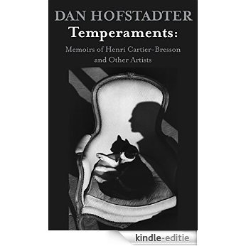 Temperaments: Memoirs of Henri Cartier-Bresson and Other Artists (English Edition) [Kindle-editie]