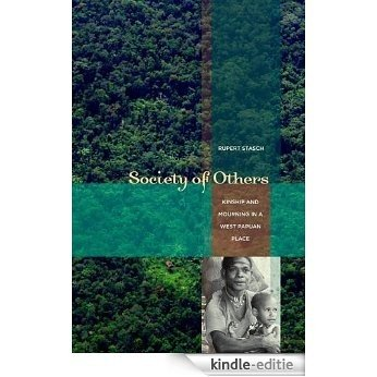 Society of Others: Kinship and Mourning in a West Papuan Place [Kindle-editie]