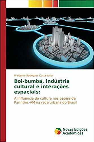 Boi-bumbá, indústria cultural e interações espaciais