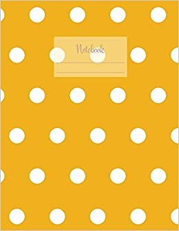 Notebook: Large notebook with 120 Lined pages. Wide ruled. Ideal for School notes, Journaling, Hand lettering, Calligraphy practice. Perfect gift. ... yellow polka dots large pattern cover).