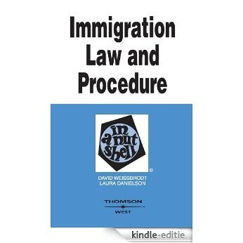 Immigration Law and Procedure in a Nutshell, 5th (Nutshell Series) [Kindle-editie]