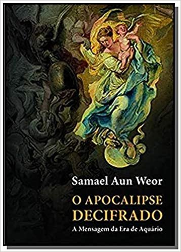 O Apocalipse Decifrado: a Mensagem da Era de Aquário