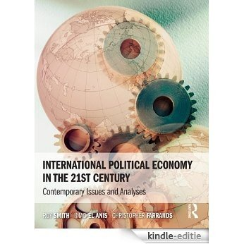International Political Economy in the 21st Century: Contemporary Issues and Analyses [Kindle-editie]
