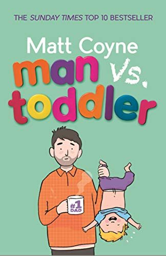 Man vs. Toddler: The Trials and Triumphs of Toddlerdom (English Edition)