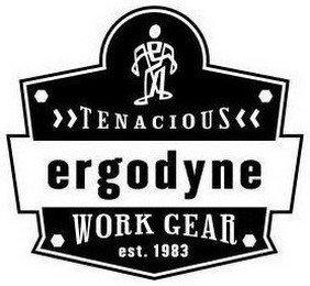 TENACIOUS ERGODYNE WORK GEAR EST. 1983