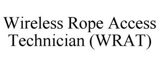 WIRELESS ROPE ACCESS TECHNICIAN (WRAT)