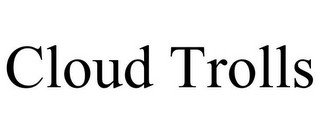 CLOUD TROLLS