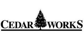 CEDAR WORKS