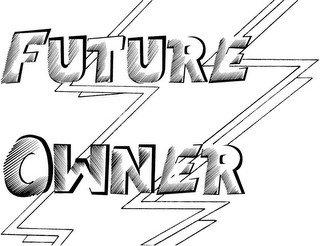 FUTURE OWNER
