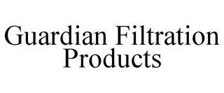 GUARDIAN FILTRATION PRODUCTS