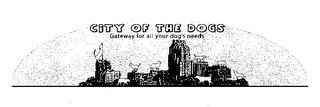 CITY OF THE DOGS GATEWAY FOR ALL YOUR DOG'S NEEDS