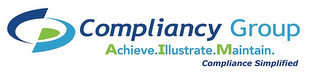 COMPLIANCY GROUP ACHIEVE.ILLUSTRATE.MAINTAIN. COMPLIANCE SIMPLIFIED