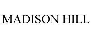 MADISON HILL