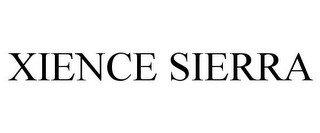 XIENCE SIERRA