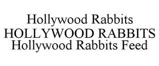 HOLLYWOOD RABBITS HOLLYWOOD RABBITS HOLLYWOOD RABBITS FEED