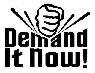 DEMAND IT NOW!