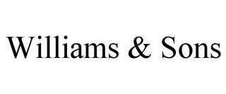 WILLIAMS & SONS