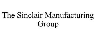 THE SINCLAIR MANUFACTURING GROUP