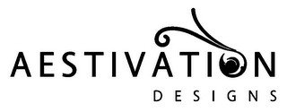 AESTIVATION DESIGNS