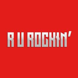 R U ROCKIN'